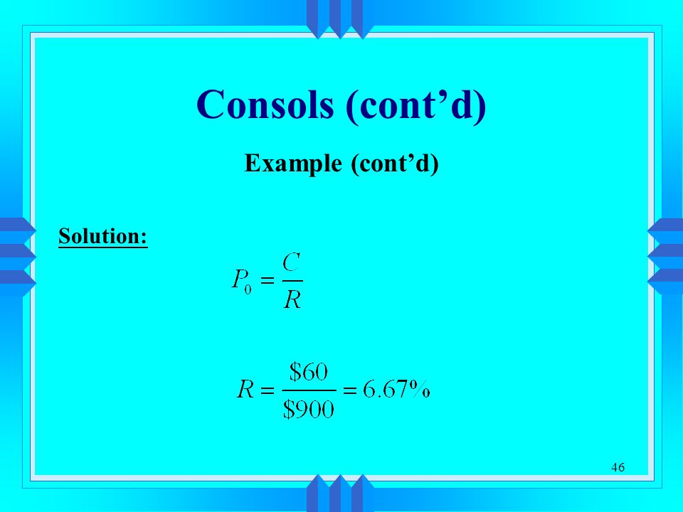 Consols (cont'd) Example (cont'd) Solution: