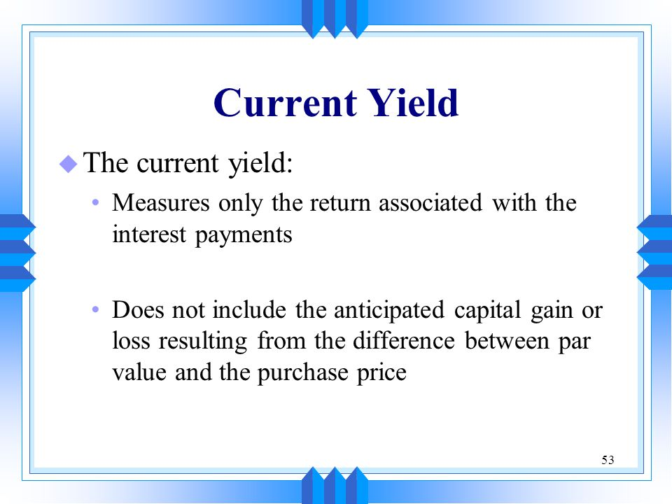Current Yield The current yield: