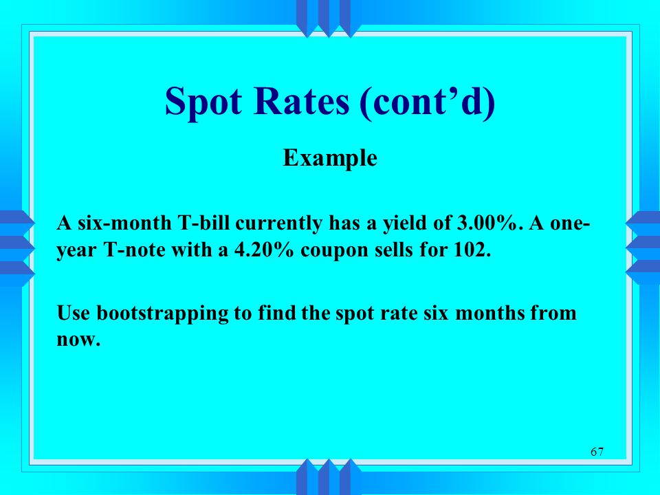 Spot Rates (cont'd) Example