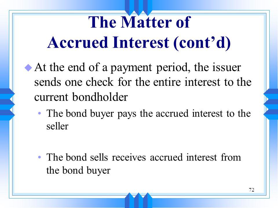The Matter of Accrued Interest (cont'd)