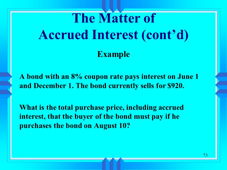 The Matter of Accrued Interest (cont'd)