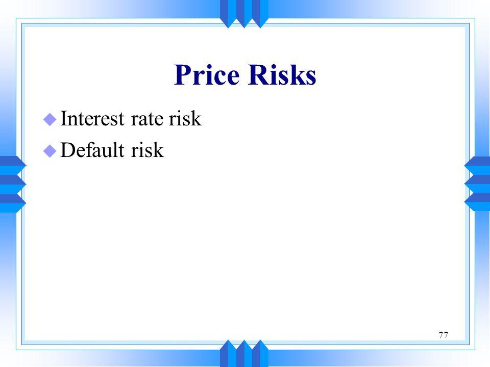 Price Risks Interest rate risk Default risk