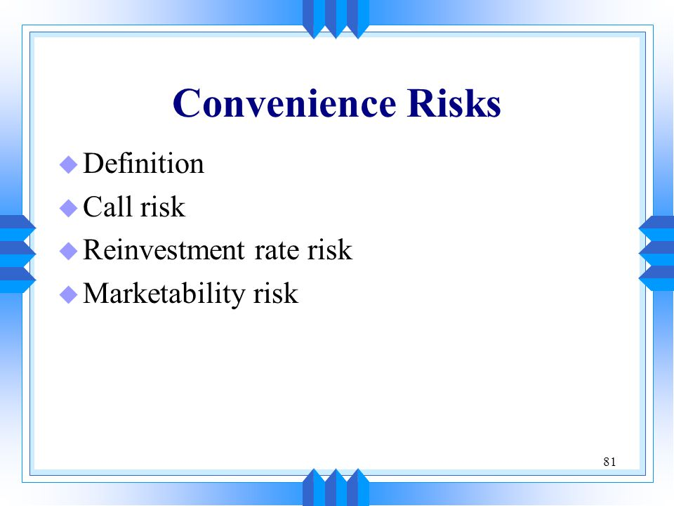 Convenience Risks Definition Call risk Reinvestment rate risk