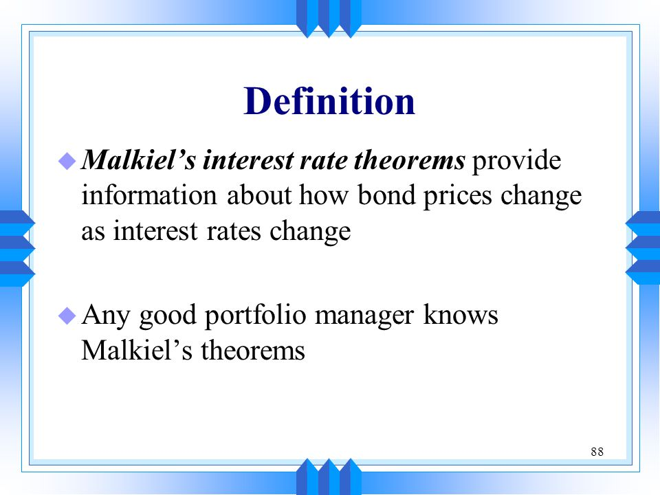 Definition Malkiel's interest rate theorems provide information about how bond prices change as interest rates change.