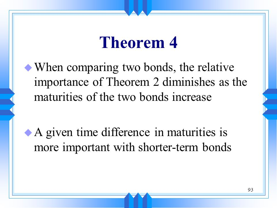Theorem 4 When comparing two bonds, the relative importance of Theorem 2 diminishes as the maturities of the two bonds increase.