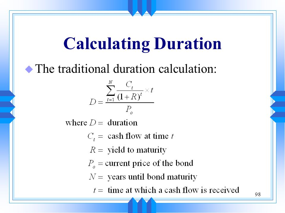 Calculating Duration The traditional duration calculation: