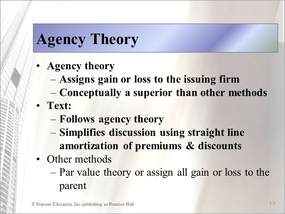 Agency Theory Agency theory Assigns gain or loss to the issuing firm