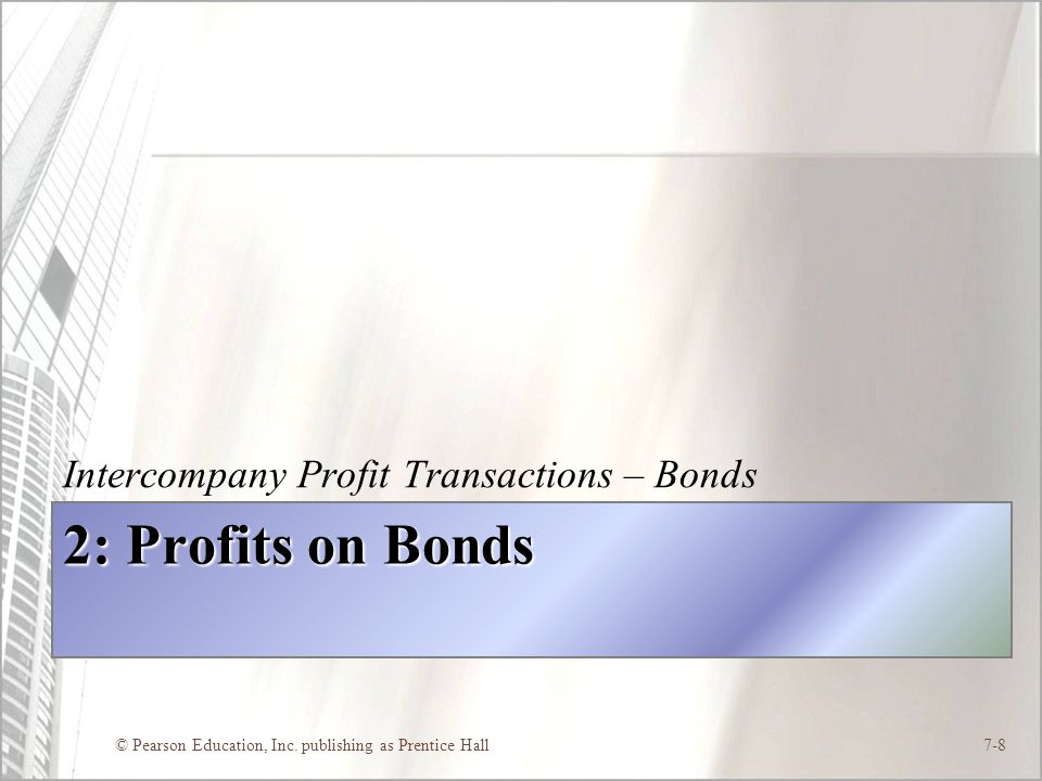 2: Profits on Bonds Intercompany Profit Transactions – Bonds