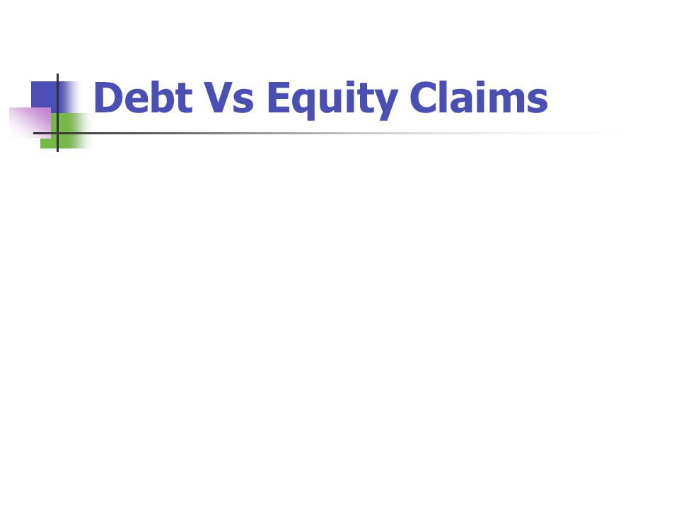 Debt Vs Equity Claims