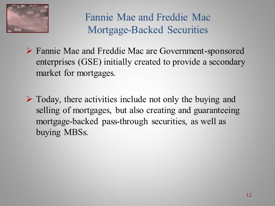Fannie Mae and Freddie Mac Mortgage-Backed Securities