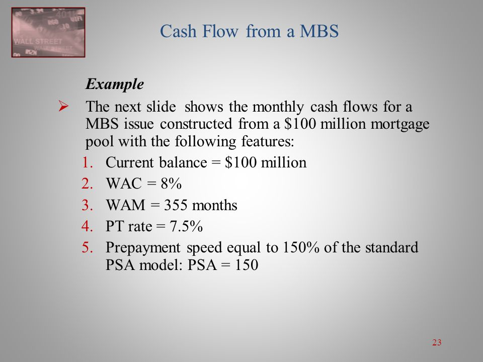 Example Cash Flow from a MBS