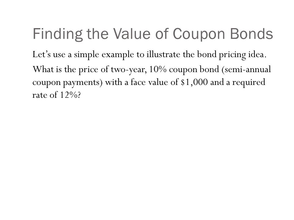 Finding the Value of Coupon Bonds