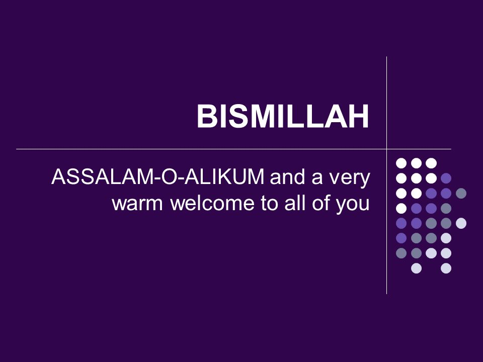 ASSALAM-O-ALIKUM and a very warm welcome to all of you