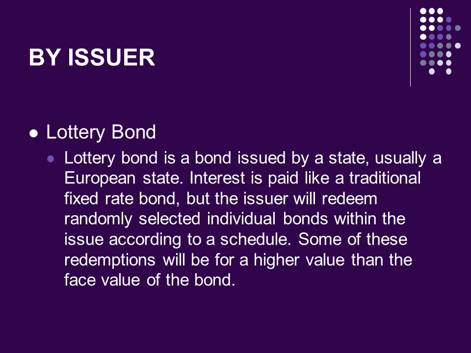 BY ISSUER Lottery Bond.