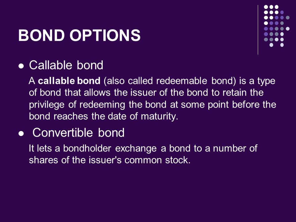 BOND OPTIONS Callable bond Convertible bond