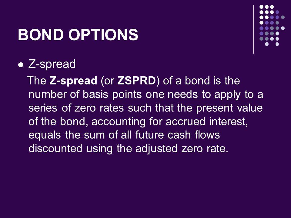 BOND OPTIONS Z-spread.