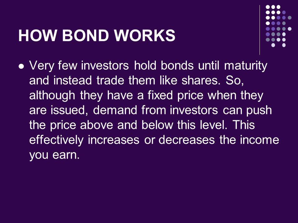 HOW BOND WORKS