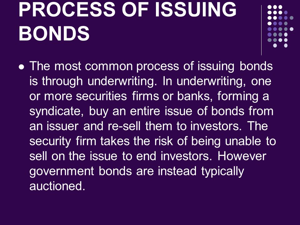 PROCESS OF ISSUING BONDS