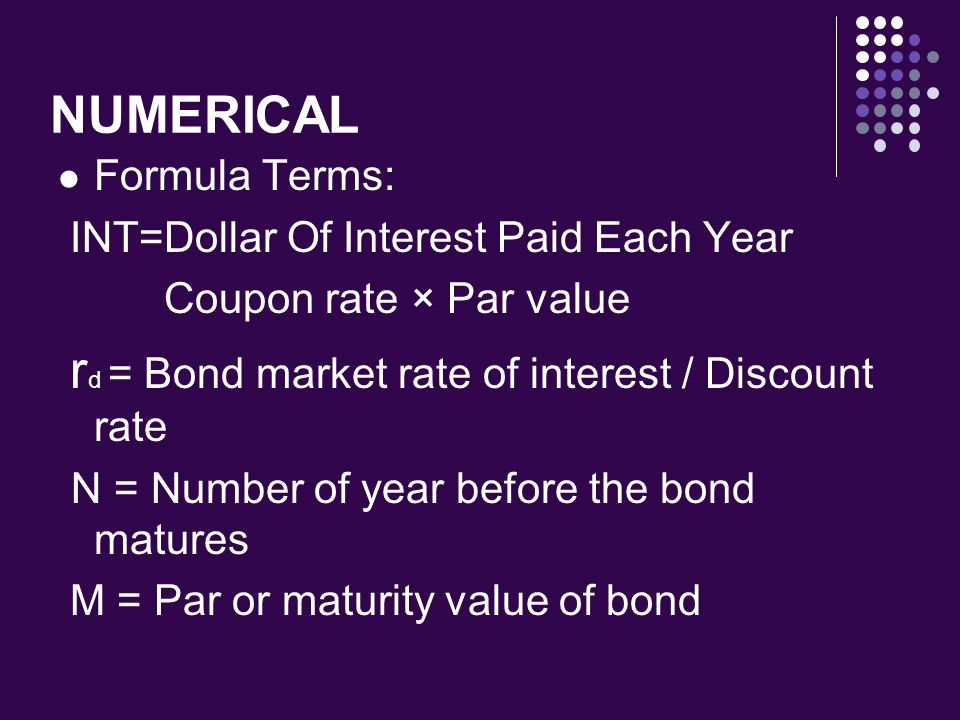 NUMERICAL Formula Terms: INT=Dollar Of Interest Paid Each Year