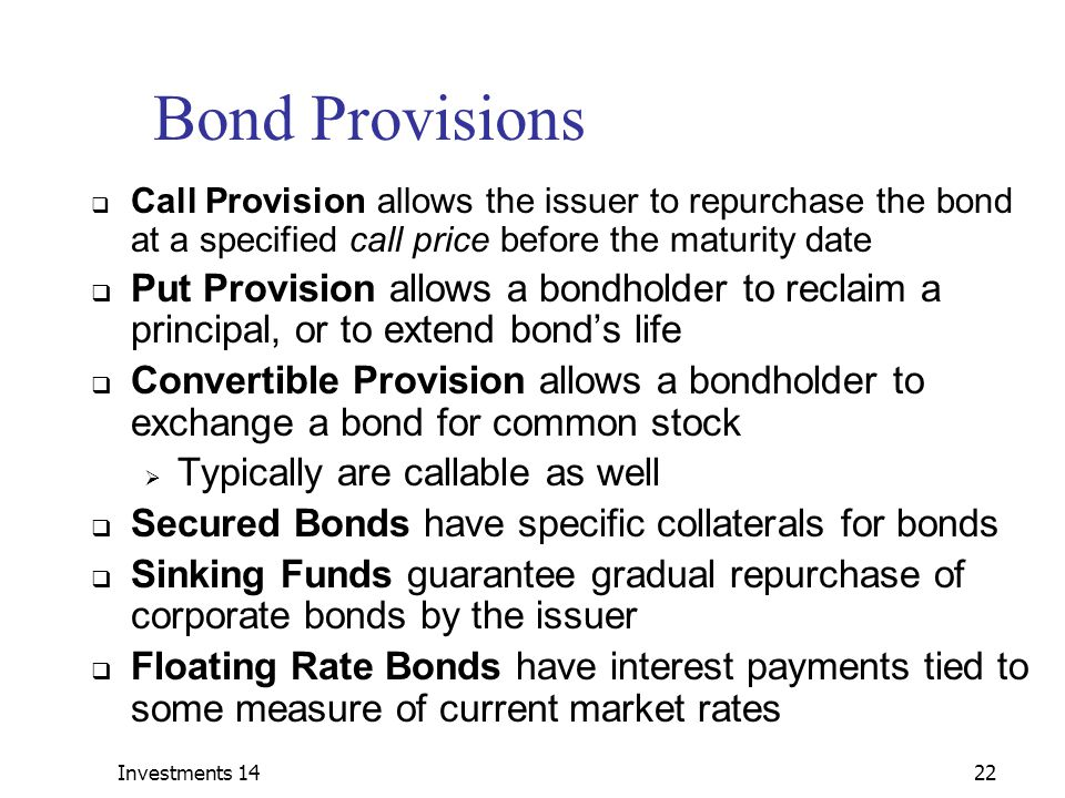 what are the disadvantages of a call provision for the bondholder This article throws light upon the top three methods of extinguishing debt of a company the methods are: 1 conversion 2 refunding 3 redemption in this.