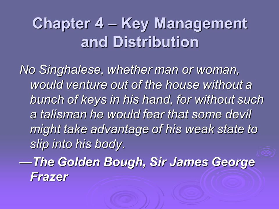 Chapter 4 – Key Management and Distribution