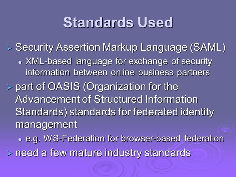 Standards Used Security Assertion Markup Language (SAML)