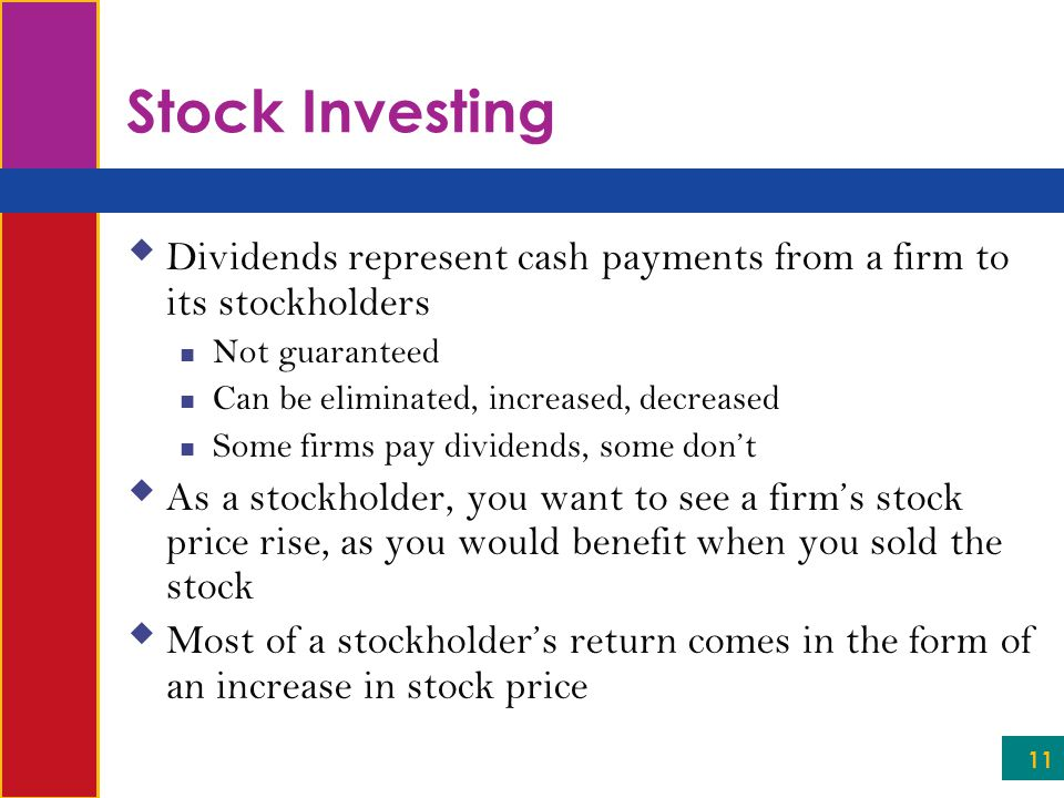 Stock Investing Dividends represent cash payments from a firm to its stockholders. Not guaranteed.