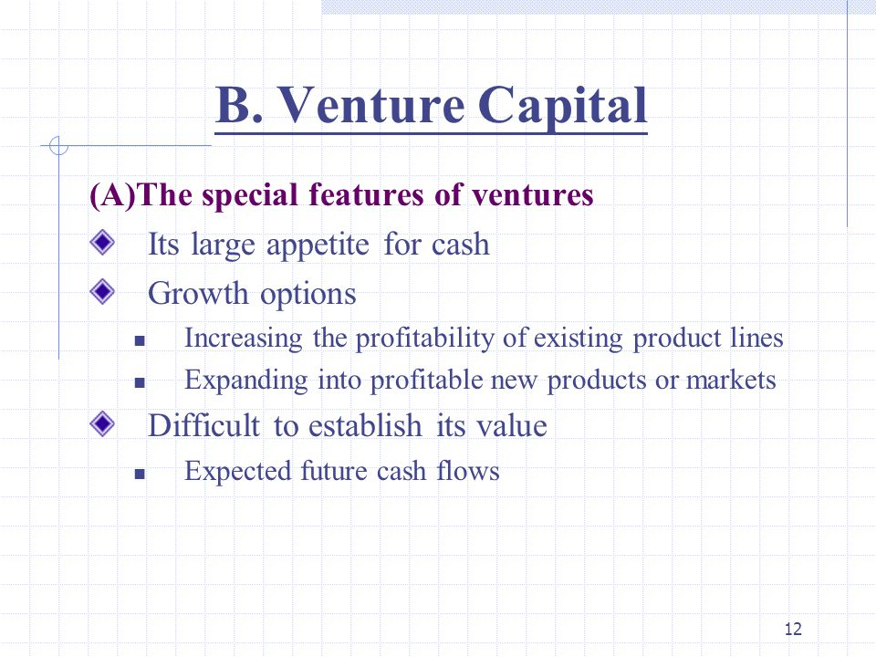 B. Venture Capital (A)The special features of ventures