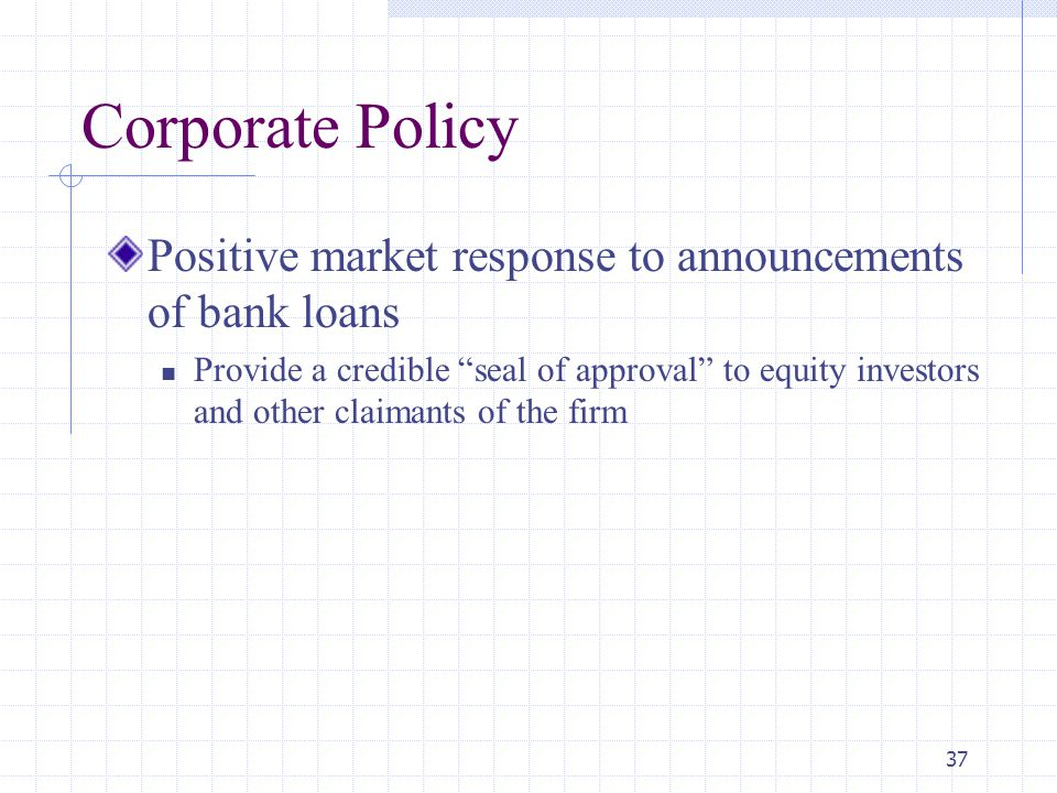 Corporate Policy Positive market response to announcements of bank loans.