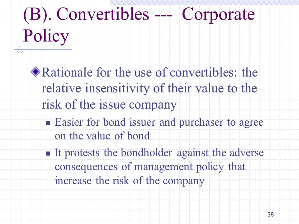 (B). Convertibles --- Corporate Policy