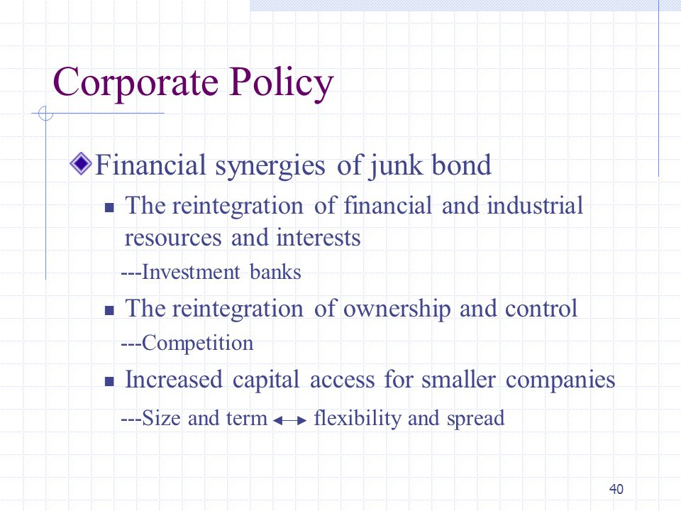 Corporate Policy Financial synergies of junk bond