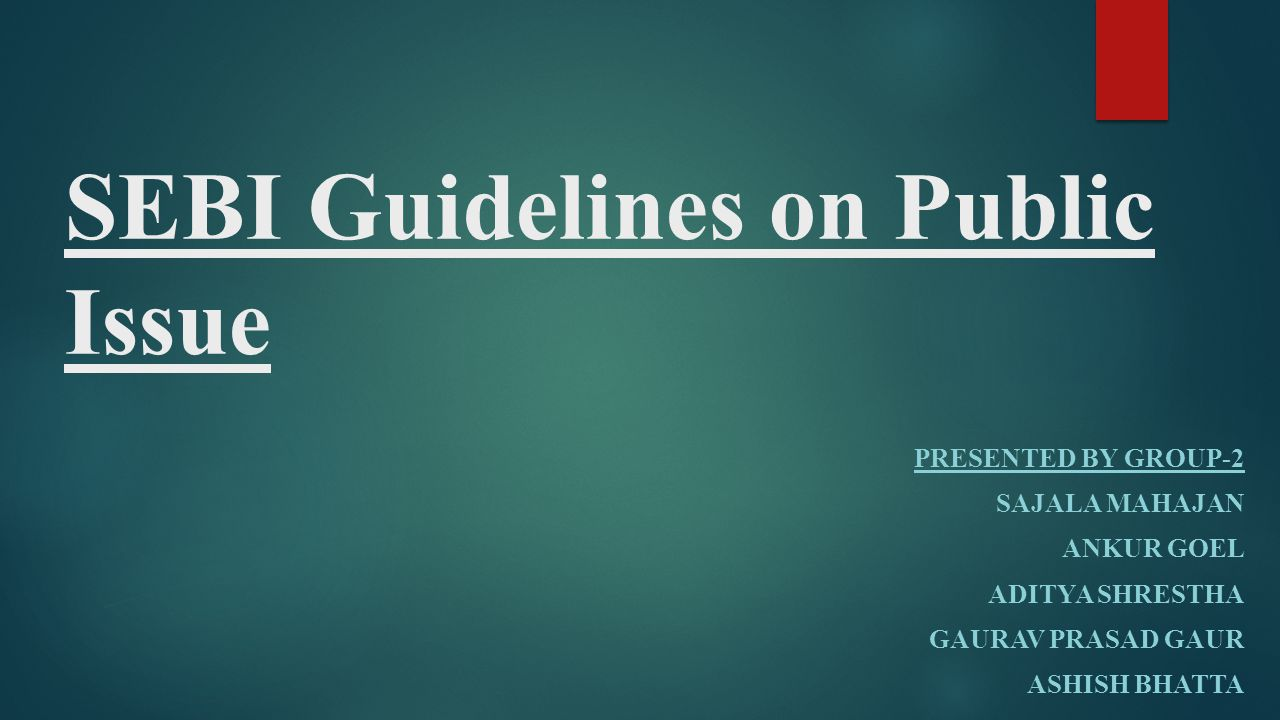 Sebi guidelines on public issue ppt video online download.