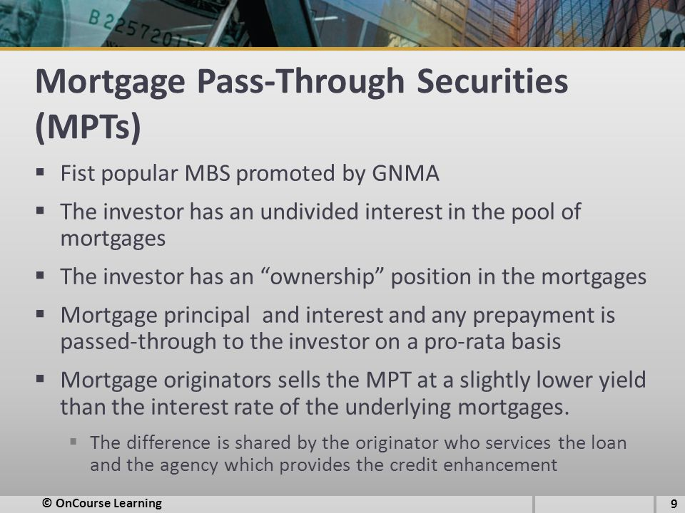 Mortgage Pass-Through Securities (MPTs)