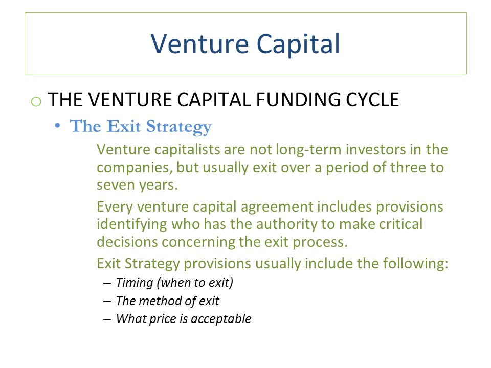 Venture Capital THE VENTURE CAPITAL FUNDING CYCLE The Exit Strategy