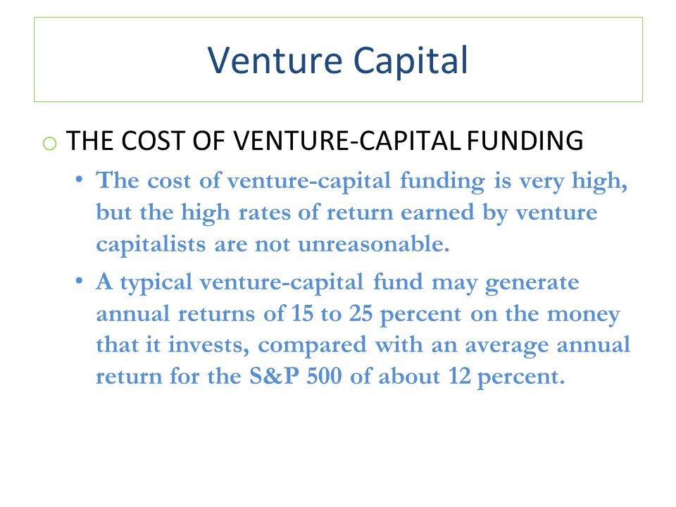Venture Capital THE COST OF VENTURE-CAPITAL FUNDING