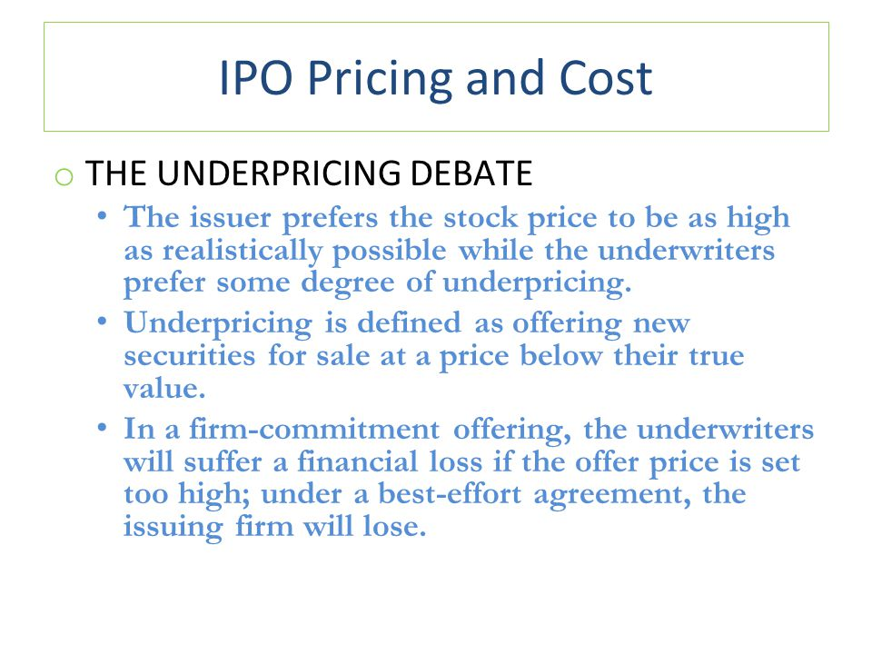IPO Pricing and Cost THE UNDERPRICING DEBATE