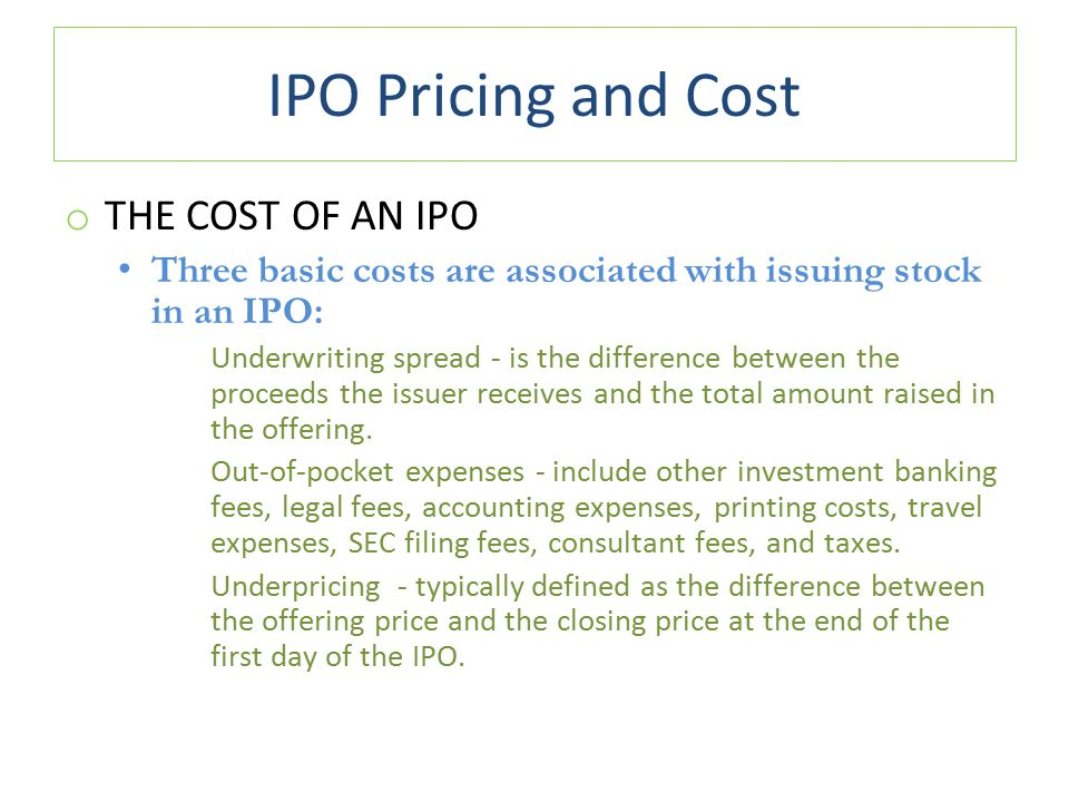 IPO Pricing and Cost THE COST OF AN IPO