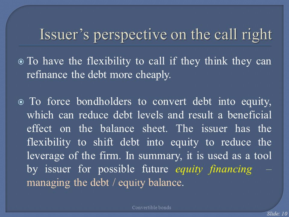 Issuer's perspective on the call right