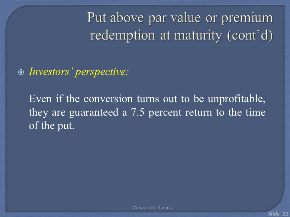 Put above par value or premium redemption at maturity (cont'd)