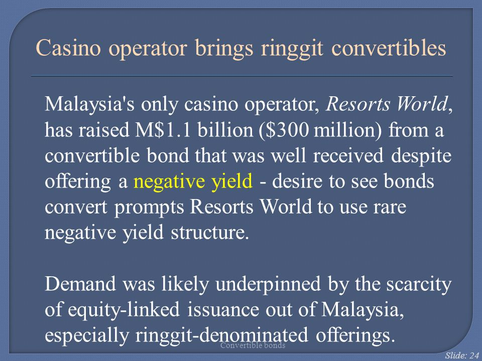 Casino operator brings ringgit convertibles