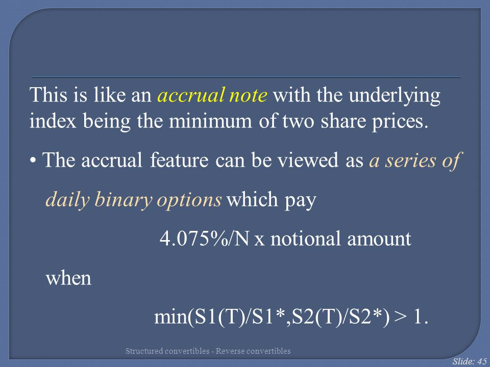 The accrual feature can be viewed as a series of