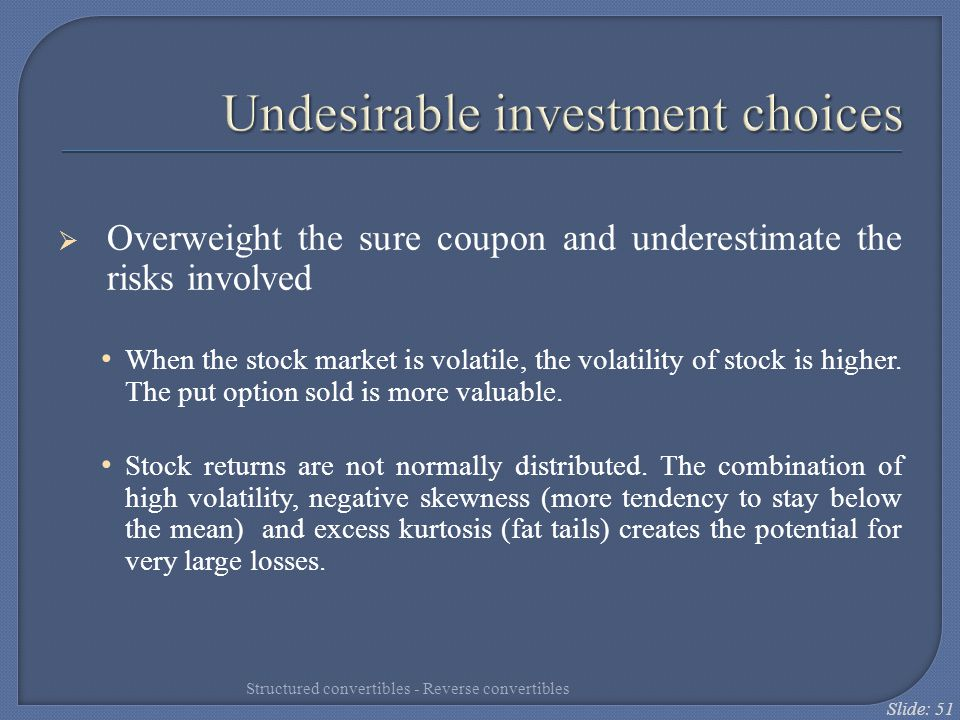Undesirable investment choices