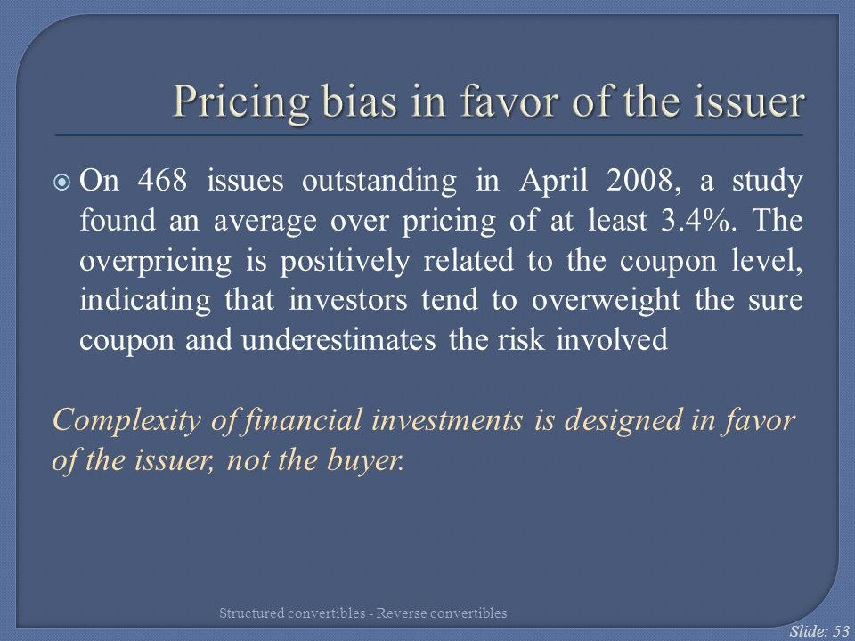 Pricing bias in favor of the issuer