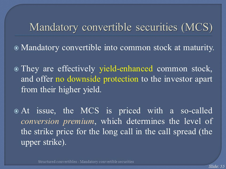 Mandatory convertible securities (MCS)