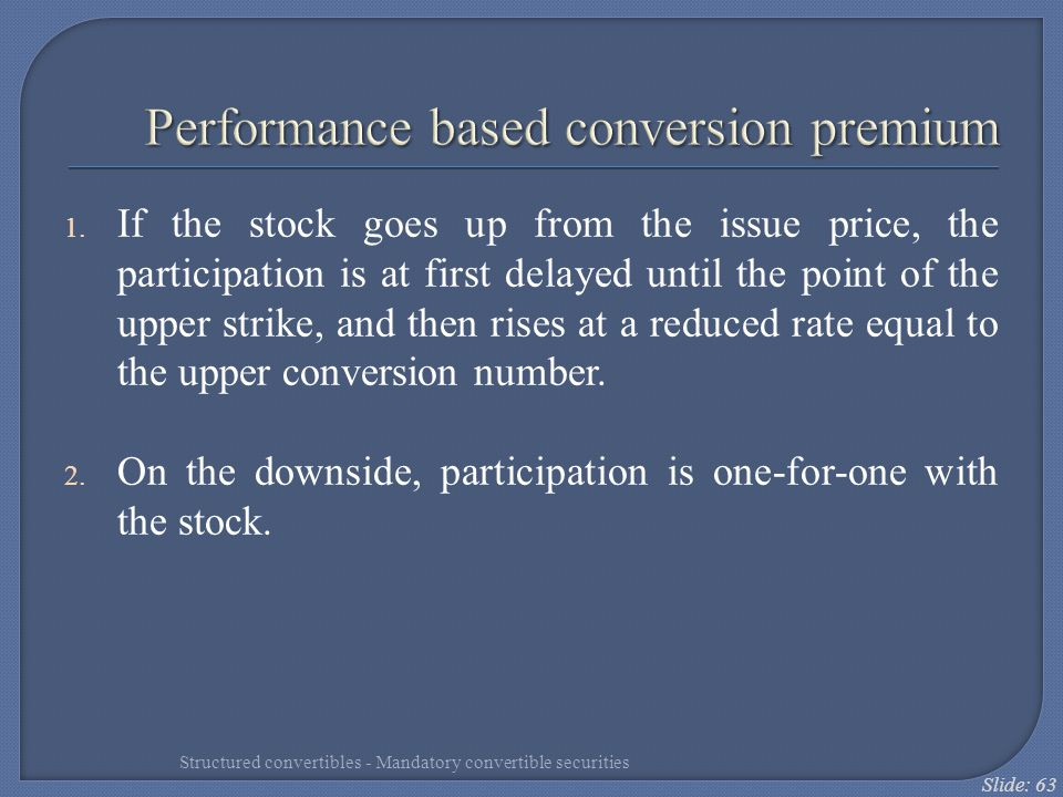 Performance based conversion premium