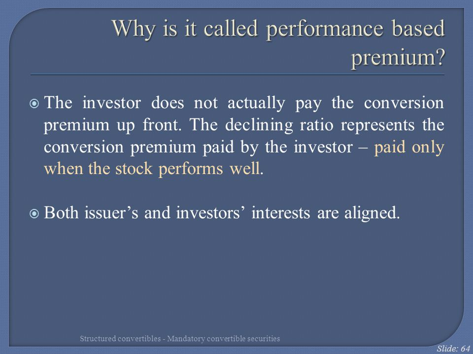 Why is it called performance based premium