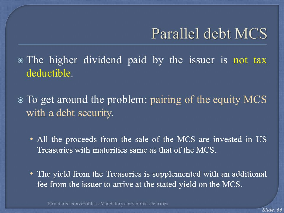 Parallel debt MCS The higher dividend paid by the issuer is not tax deductible.