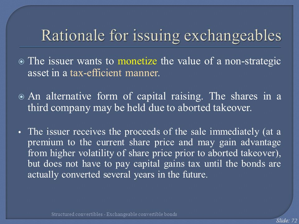 Rationale for issuing exchangeables