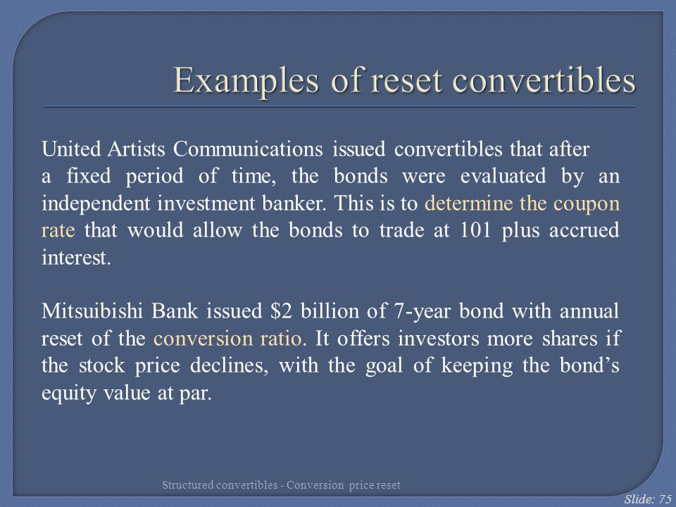 Examples of reset convertibles