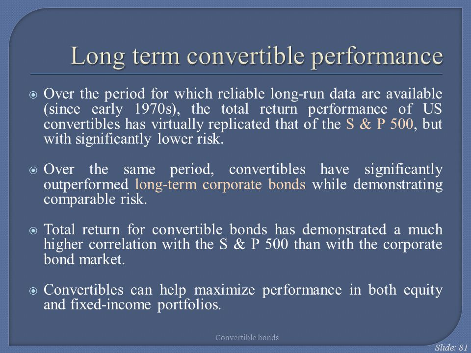 Long term convertible performance